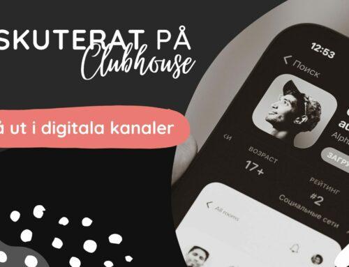 Diskuterat på Clubhouse: Nå ut i digitala kanaler med relevant innehåll