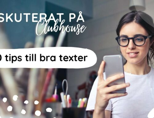 Skriva bra texter som engagerar – 10 tips!