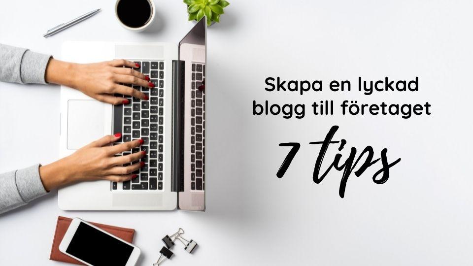 skapa en lyckad blogg till företaget